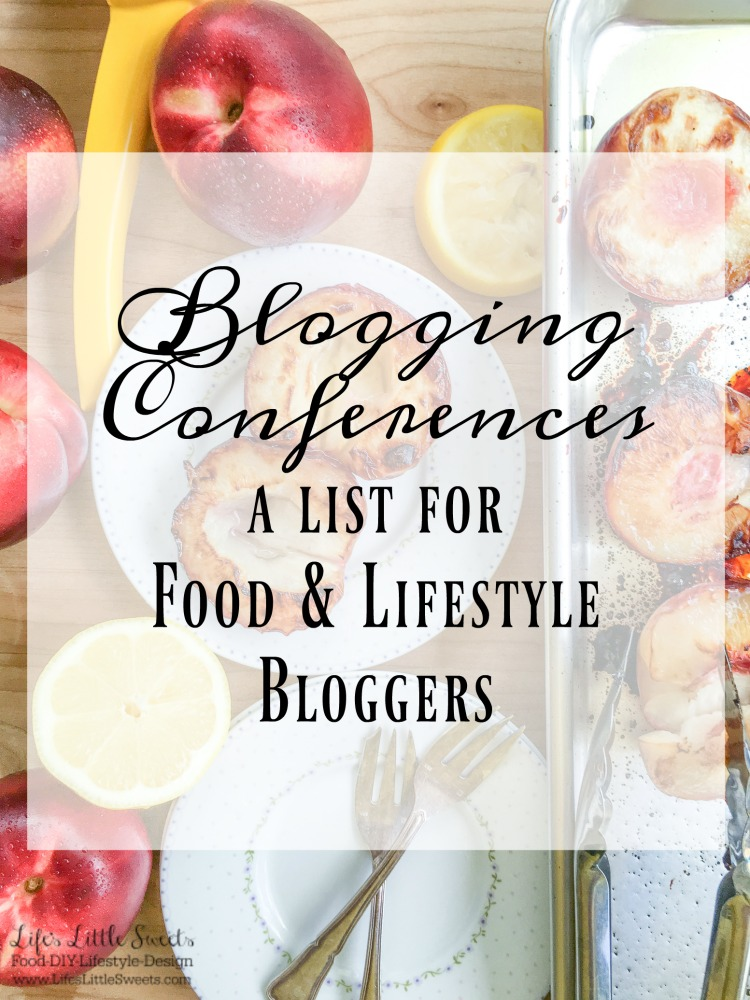 blogging-conferences-a-list-for-food-and-lifestyle-bloggers-www-lifeslittlesweets-com-750x1000-pin-for-pinterest