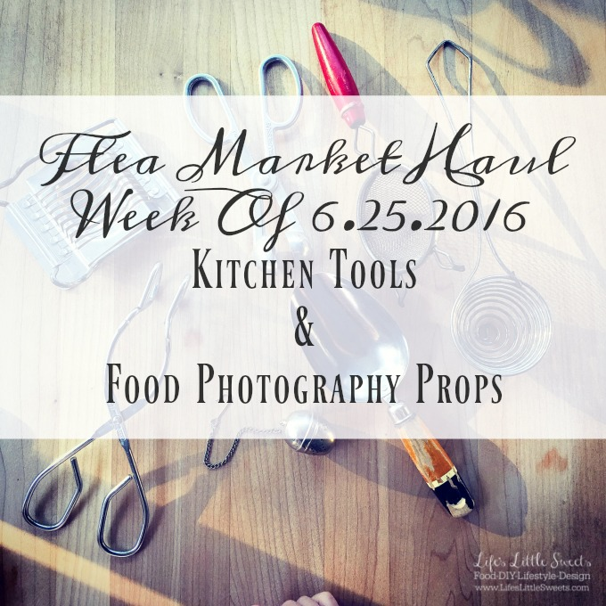 flea-market-haul-week-of-6-25-2016-kitchen-tools-food-photography-props-antiques-www-lifeslittlesweets-com-680x680-hero-index