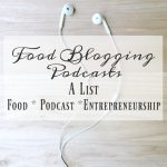 food-blogging-podcasts-www-lifeslittlesweets-com-business-podcast-entrepreneur-resources-680x907